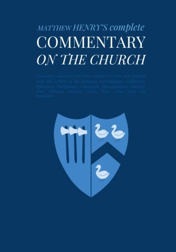 Commentary on the Church: Unabridged Commentary with Inline Scripture for Every Book including Acts...