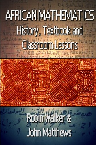 9781500667399: African Mathematics: History, Textbook and Classroom Lessons