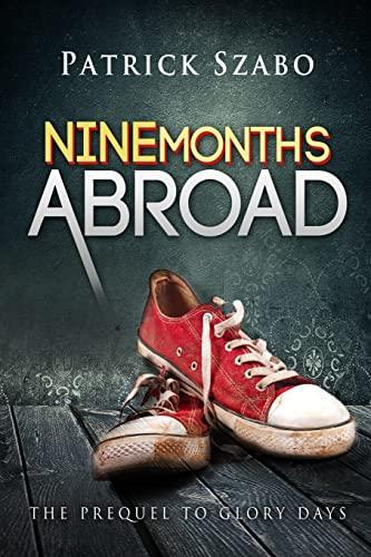 9781500667726: Nine Months Abroad