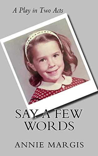 9781500667832: Say a Few Words