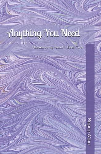 Anything You Need (Heaven in my Heart (pre/early teen series)) (Volume 2): Wilber, Melanie
