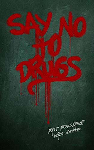 9781500668914: Say No to Drugs
