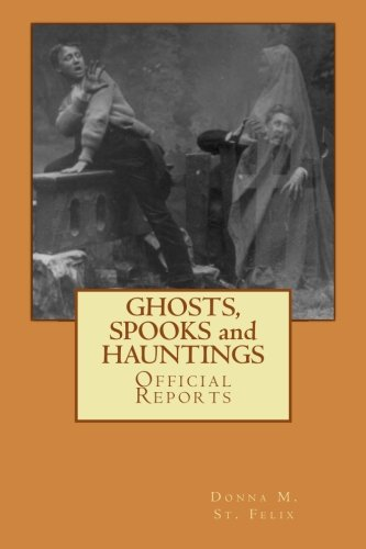 9781500669515: GHOSTS, SPOOKS and HAUNTINGS: Official Reports (Mystic) (Volume 1)