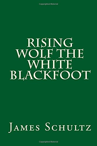 9781500671464: Rising Wolf the White Blackfoot