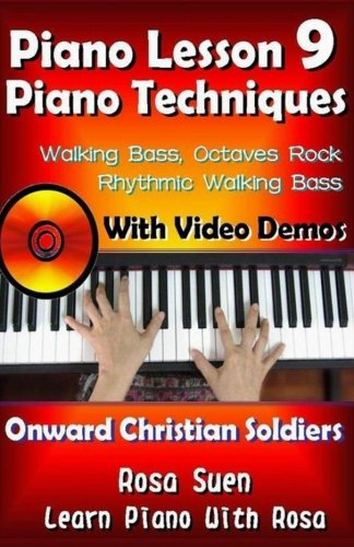 9781500675356: Piano Lesson #9 - Piano Techniques - Walking Bass, Octaves Rock, Rhythmic Walking Bass with Video Demos to Onward Christian Soldiers (Learn Piano With Rosa)