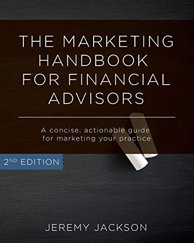 9781500675554: The Marketing Handbook for Financial Advisors: A concise, actionable guide for marketing your practice