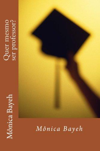 9781500676087: Quer mesmo ser professor? (Portuguese Edition)