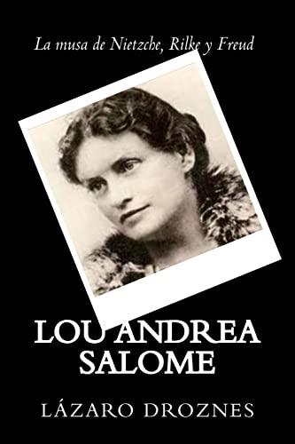 9781500676704: Lou Andrea Salome: La musa de Nietzche, Rilke y Freud (Miradas sobre el psicoanalisis) (Volume 3) (Spanish Edition)