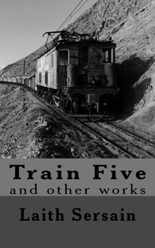 9781500677787: Train Five: and Other Collected Works