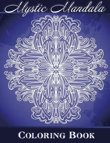 9781500678401: Mystic Mandala Coloring Book (Sacred Mandala Designs and Patterns Coloring Books for Adults) (Volume 3)
