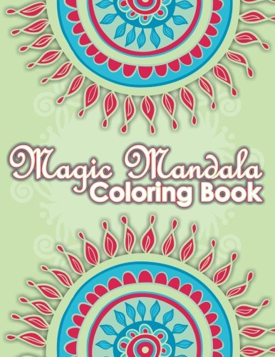 9781500678609: Magic Mandala Coloring Book (Sacred Mandala Designs and Patterns Coloring Books for Adults) (Volume 7)