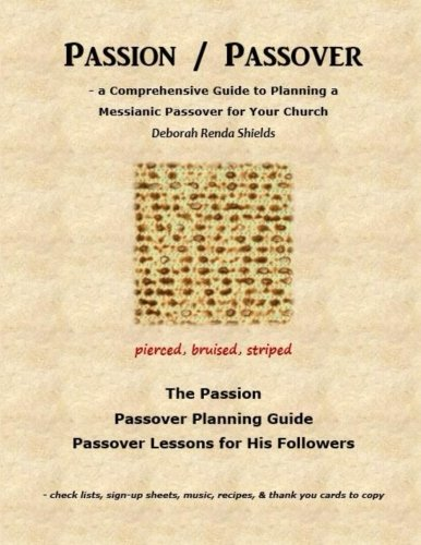 9781500679392: Passion / Passover: a Comprehensive Guide to Planning a Messianic Passover for Your Church