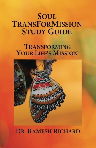 9781500679743: Soul TransForMission Study Guide: Transforming Your Life's Mission (The Intentional Life Trilogy) (Volume 2)