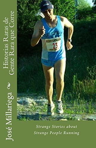 9781500680176: Historias Raras de Gente Rara que Corre: Strange Stories about Strange People Running (Spanish Edition)