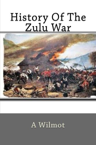 9781500680329: History Of The Zulu War
