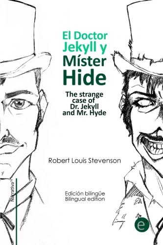 9781500681203: El doctor Jekyll y Mr. Hide/The strange case of Dr. Jekyll and Mr. Hyde: Edición bilingüe/Bilingual edition (Colección Clásicos bilingües) (Volume 8) (Spanish and English Edition)