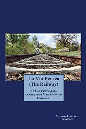 9781500682538: La via Ferrea (The Railway): Teoría y práctica de la construcción y conservación del ferrocarril