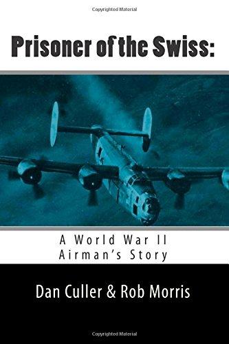 9781500683542: Prisoner of the Swiss:: A World War II Airman's Story