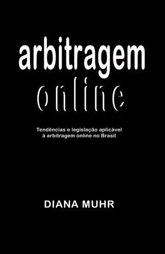 9781500684013: arbitragem online: Tendências e legislação aplicável à arbitragem online no Brasil (Portuguese Edition)