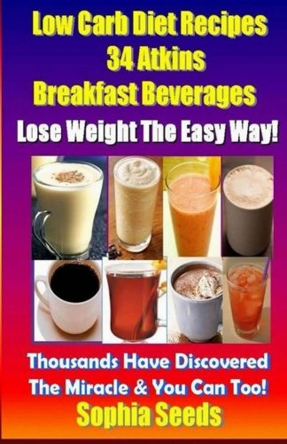 9781500684969: Low Carb Diet Recipes - 34 Atkins Breakfast Beverages (Atkin Low Carb Recipes)