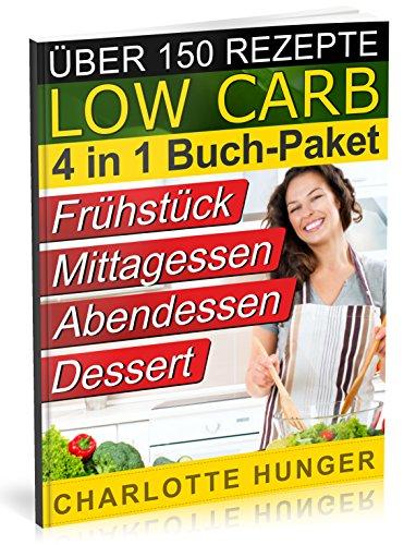 9781500686673: Rezepte ohne Kohlenhydrate: Low Carb TEIL 1 - 4 - Das Diaet-Kochbuch + Kohlenhydrate-Tabelle (Erfolgreich abnehmen und endlich schlank werden mit kohlenhydratarmer Ernaehrung! | DEUTSCH)