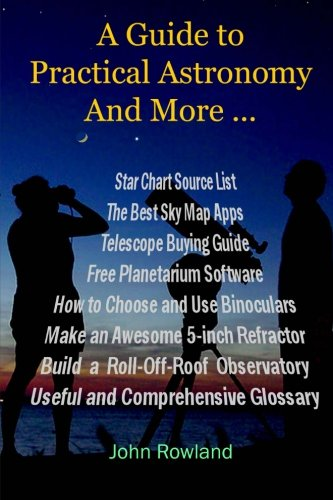 9781500687069: A Guide to Practical Astronomy And More ...