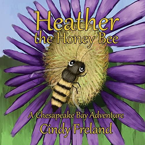 9781500687427: Heather the Honey Bee: A Chesapeake Bay Adventure