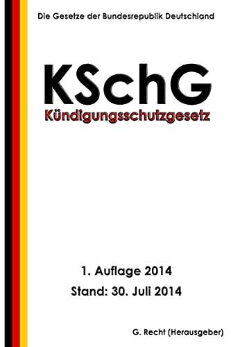 Kundigungsschutzgesetz (Kschg) (Paperback): G Recht