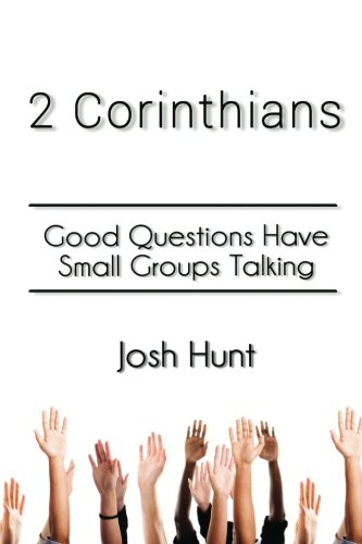 9781500687731: 2 Corinthians: Good Questions Have Small Groups Talking