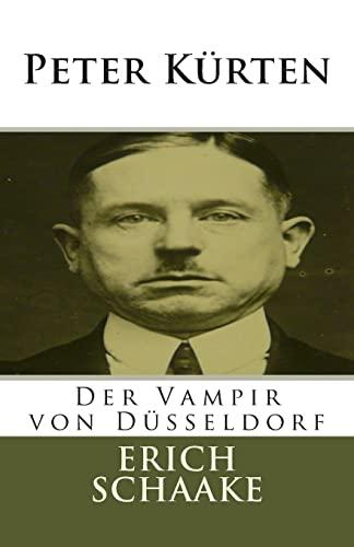 Peter Kürten: Der Vampir von Düsseldorf (German Edition): schaake, erich