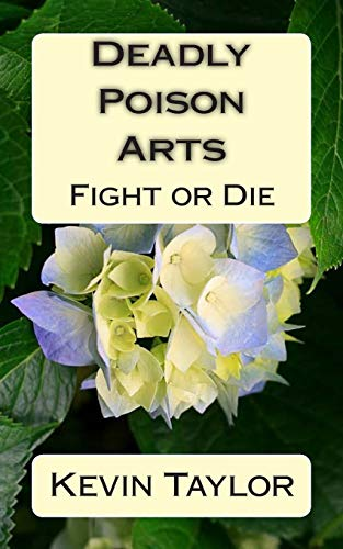9781500690144: Deadly Poison Arts: Fight or Die (Hand and Foot) (Volume 2)
