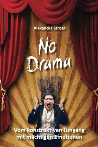 9781500690854: No Drama: vom konstruktiven Umgang mit mächtigen Emotionen