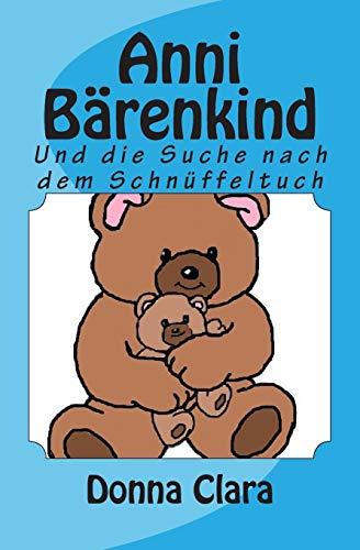 9781500691851: Anni Bärenkind: Und die Suche nach dem Schnüffeltuch (German Edition)