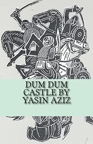 Dum Dum Castle by Yasin Aziz: A: Aziz, Mr Yasin
