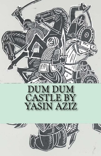 9781500692513: Dum Dum Castle by Yasin Aziz: A 17th Century Historical Novel in Kurdistan, A Kurdish tribe built a castle, fought back the Persian Safavid and ... month, did not give in & belw themselves up.
