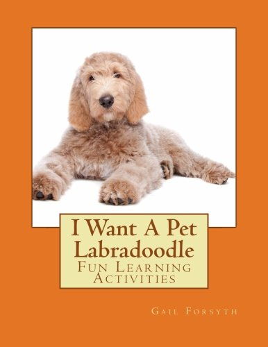 9781500693442: I Want A Pet Labradoodle: Fun Learning Activities