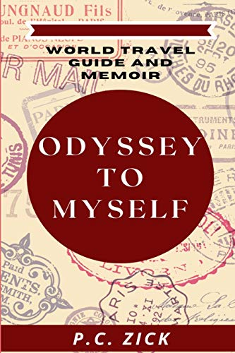 9781500694968: Odyssey to Myself: World Travel Guide and Memoir