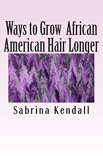 9781500697693: Ways to Grow African American Hair Longer: Growing Your Hair Long