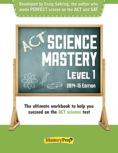 ACT Science Mastery Level 1 (2014-15 Edition): Gehring, Craig