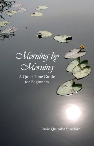 9781500700928: Morning by Morning: A Quiet Time Guide for Beginners