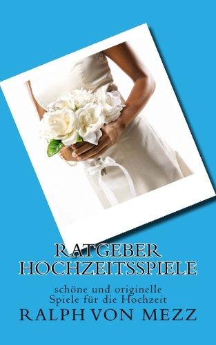 9781500701475: Ratgeber Hochzeitsspiele: schöne und originelle Spiele für die Hochzeit