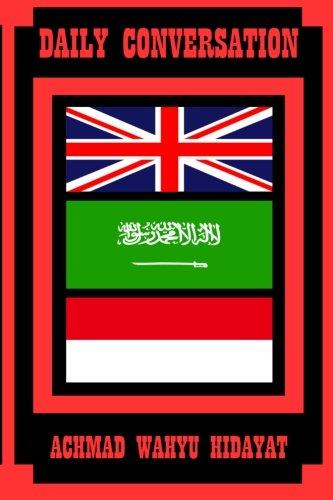 Daily Conversation: English, Arabic, and Indonesian Daily: Achmad Wahyu Hidayat