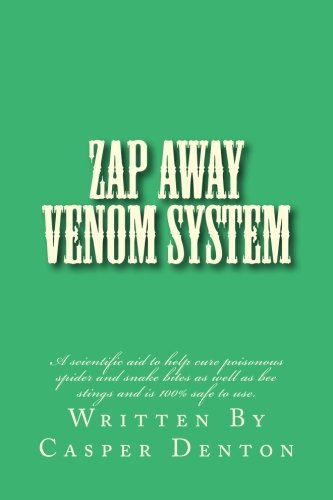 9781500704391: Zap Away Venom System: A scientific aid to help cure poisonous spider and snake bites as well as bee stings and is 100% safe to use.