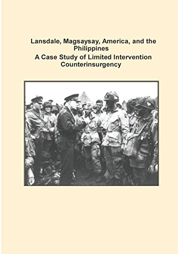 Lansdale, Magsaysay, America, and the Philippines a: Combat Studies Institute