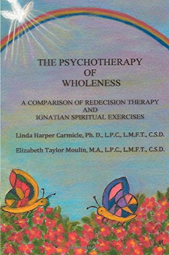 9781500707118: The Psychotherapy of Wholeness: A Comparison of Redecision Therapy and Ignatian Spiritual Exercises