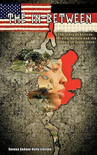 The In-Between: The Story of African-Oromo Women: Jimjimo, Seenaa Godana-Dulla