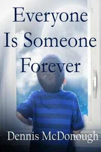 9781500707712: Everyone Is Someone Forever