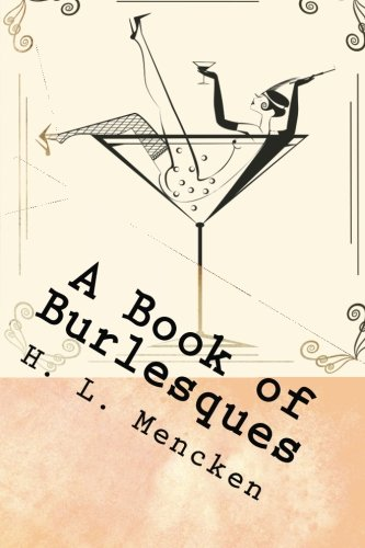 9781500707804: A Book of Burlesques: Short vignettes from the master of irreverence.