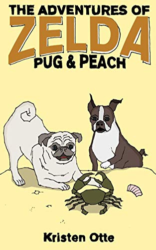 9781500710538: The Adventures of Zelda: Pug and Peach: 3