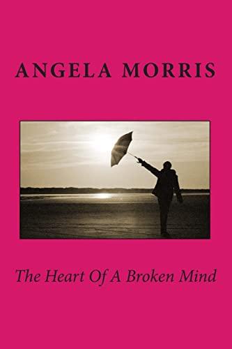 9781500711276: The Heart Of A Broken Mind